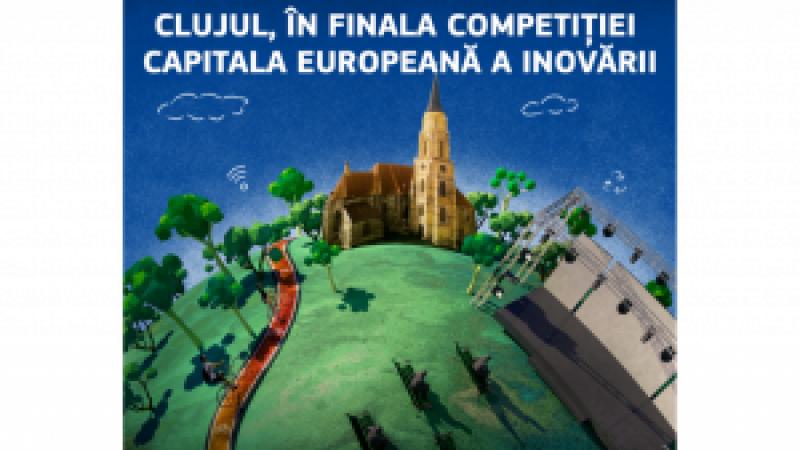 Clujul este în finala competiției pentru titlul de Capitală Europeană a Inovării