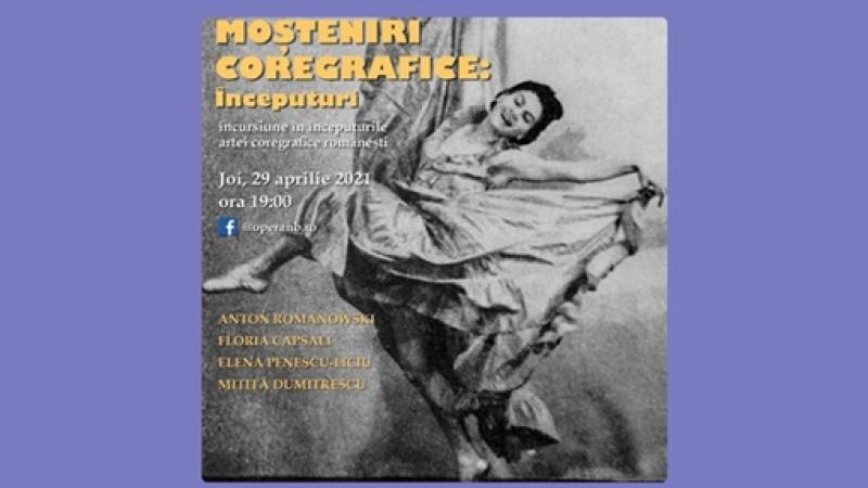 """DE COLECTIE: Opera Nationala Bucuresti transmite online documentarul """"Mosteniri Coregrafice: Inceputuri"""" cu ocazia Zilei Internationale a Dansului"""